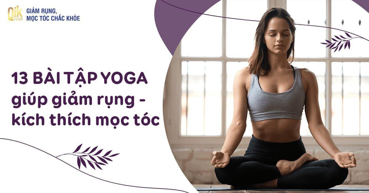 yoga giam rung toc kich thich moc toc