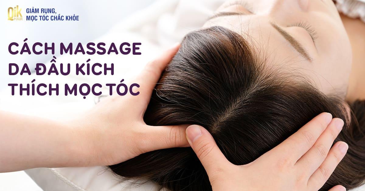 massage da dau kich thich moc toc